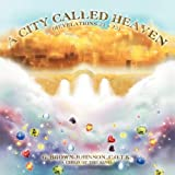 A City Called Heaven, G. C. O. T. K. Brown-Johnson, 1469126168