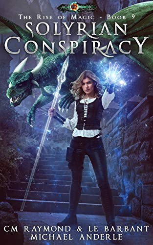 Solyrian Conspiracy: Age Of Magic (The Rise of Magic Book 9)