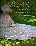 img - for Monet and His Muse: Camille Monet in the Artist's Life book / textbook / text book