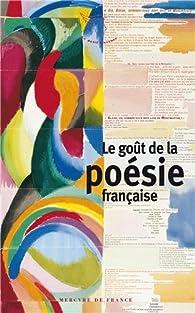 Le goût de la poésie française par Franck Medioni