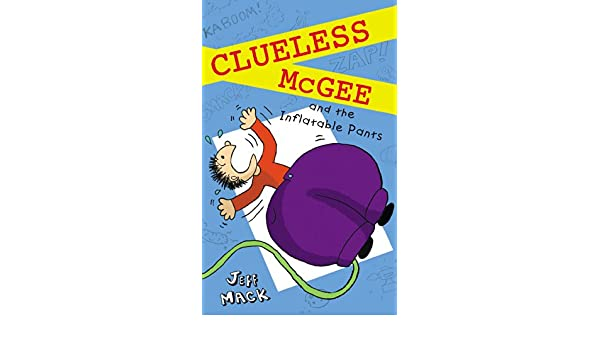 Clueless McGee and The Inflatable Pants: Book 2 (English ...