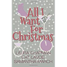 All I Want For Christmas: A Holiday Novella Collection