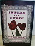 Inside the Tulip Controversy : Calvinism Rebuked and Revisited, Kelly, Kent, 0960413847