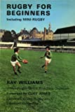 Rugby for Beginners, Ray Williams, 0285620932