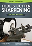 Tool and Cutter Sharpening for Home Machinists