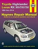 Toyota Highlander Lexus RX 300/330/350 1999 Thru 2014 (Haynes Repair Manual)