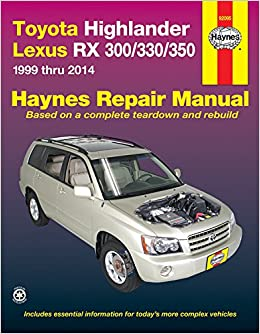 Toyota highlander lexus rx 300330350 1999 thru 2014 haynes repair toyota highlander lexus rx 300330350 1999 thru 2014 haynes repair manual editors of haynes manuals 0038345920950 amazon books fandeluxe Images