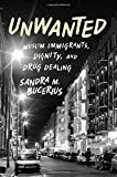 Unwanted, Sandra M. Bucerius, 0199856478