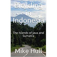 Bicycling in Indonesia: The Islands of Java and Sumatra