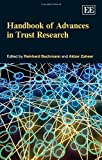 Handbook of Advances in Trust Research, Reinhard Bachmann and Akbar Zaheer, 0857931377