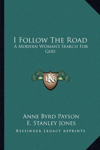 I Follow The Road: A Modern Woman's Search For God pdf epub