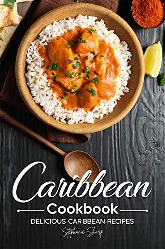 (Caribbean Cookbook: Delicious Caribbean Recipes)