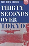 img - for Thirty Seconds Over Tokyo (Aviation Classics) by Ted W. Lawson (2003-04-01) book / textbook / text book