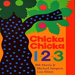 Chicka, Chicka 1,2,3 Audiobook by Bill Martin, Michael Sampson Narrated by Crystal Taliefero