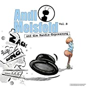 Andi Meisfeld und die Kandis-Erpressung (Andi Meisfeld 8) | Tom Steinbrecher