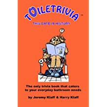 Toiletrivia - This Date in History: The Only Trivia Book That Caters To Your Everyday Bathroom Needs
