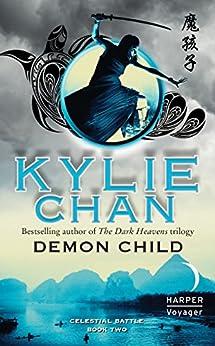 Demon Child: Celestial Battle: Book Two (Celestial Battle Trilogy 2) by [Chan, Kylie]