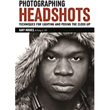 Photographing Headshots: Techniques for Lighting and Posing the Close-Up