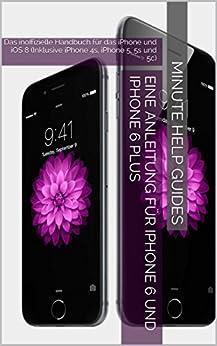eine anleitung f r iphone 6 und iphone 6 plus das inoffizielle handbuch f r das. Black Bedroom Furniture Sets. Home Design Ideas