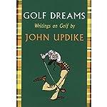 Golf Dreams: Writings on Golf | John Updike