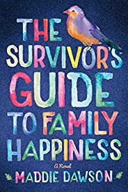 The Survivor's Guide to Family Happi
