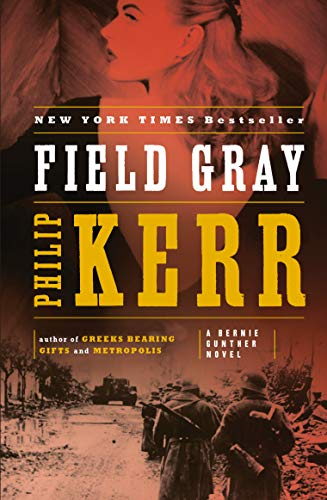 Gray Fits Years - Field Gray: A Bernie Gunther Novel