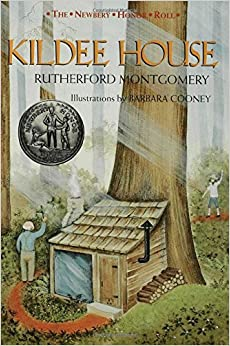 Kildee House (The Newbery Honor Roll): Rutherford G. Montgomery ...