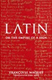 Latin: Or the Empire of a Sign