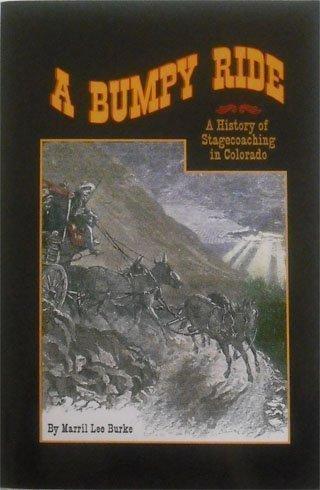 Read Online A Bumpy Ride: A History of Stagecoaching in Colorado ebook