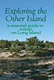 img - for Exploring the Other Island: A seasonal guide to nature on Long Island book / textbook / text book