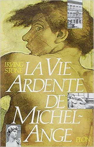 Télécharger en ligne La Vie ardente de Michel-Ange epub, pdf
