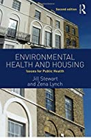 Environmental Health and Housing: Issues for Public Health, 2nd Edition Front Cover