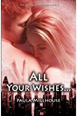 All Your Wishes...: Book II - The Wishes Chronicles Paperback