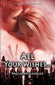 All Your Wishes...: Book II - The Wishes Chronicles