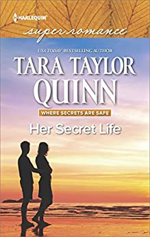 Her Secret Life: A Romantic Mystery of Love and Suspense (Where Secrets are Safe) by [Quinn, Tara Taylor]