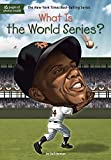 img - for What Is the World Series? (What Was?) book / textbook / text book