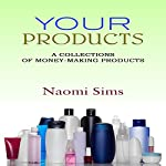Make Money Selling Your Product: A Collection of Money Making Products; Sell Your Products, Sell Your Stuff Online, Branding, How to Brand Yourself, How to Brand Your Business, Online Selling Sites | N Sims