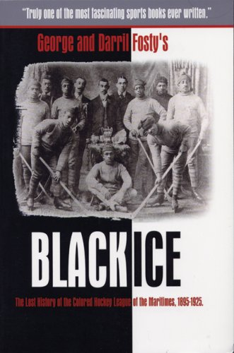 - Black Ice: The Lost History of the Colored Hockey League of the Maritimes, 1895-1925