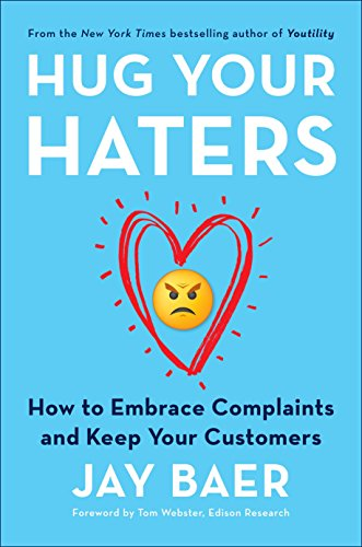 Love Hugs - Hug Your Haters: How to Embrace Complaints and Keep Your Customers