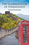 The Globalization of Strangeness, Rumford, Chris, 0230272568