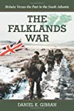 img - for The Falklands War: Britain Versus the Past in the South Atlantic by Daniel K. Gibran (2008-03-25) book / textbook / text book