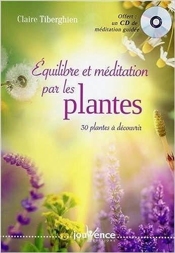 En ligne Equilibre et méditation par les plantes : 30 plantes à découvrir (1CD audio) pdf epub