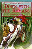 Down with the Romans!, Stewart Ross, 0237516357