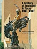 A Century of Sculpture in Texas, 1889-1989, Patricia D. Hendricks and Becky D. Reese, 093521318X