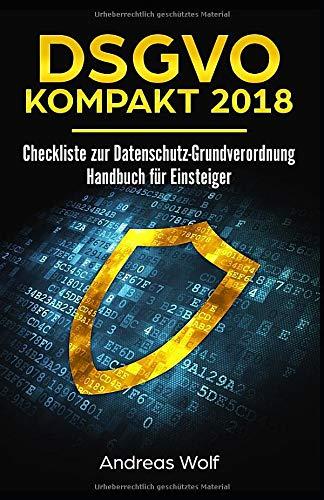 DSGVO KOMPAKT 2018  Checkliste Zur Datenschutz Grundverordnung  Handbuch Für Einsteiger