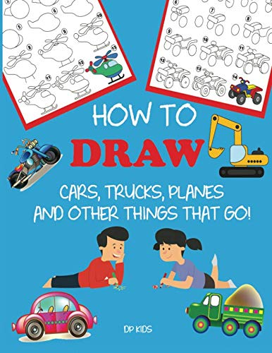 How to Draw Cars, Trucks, Planes, and Other Things That Go!: Learn to Draw Step by Step for Kids (Step-by-Step Drawing Books) ()
