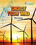 Energy from Wind: Wind Farming (Next Generation Energy)