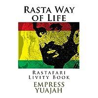 Rasta Way of Life: Rastafari Livity Book