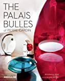 The Palais Bulles of Pierre Cardin, Jean-Pascal Hesse, 1614280800