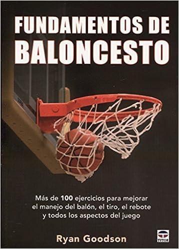 Fundamentos de baloncesto: Amazon.es: Ryan Goodson, Javier Portela Vicente, Pedro González del Campo: Libros